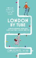 London By Tube: Over 80 intriguing short walks minutes away from London's tube stops (Hardback)