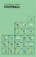 The Periodic Table of FOOTBALL (Hardback)