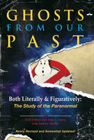 Ghosts from Our Past: Both Literally and Figuratively: The Study of the Paranormal (Hardback)
