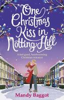 One Christmas Kiss in Notting Hill: A feel-good, heartwarming Christmas romance (Paperback)