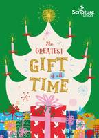 The Greatest Gift of All Time (8-11s) (Paperback)
