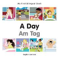 My First Bilingual Book - A Day - Korean-english - My First Bilingual Book (Board book)
