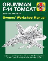 Grumman F-14 Tomcat Owners' Workshop Manual: All models 1970-2006 (Hardback)