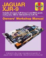 Jaguar XJr-9 Owners' Workshop Manual: 1985-1992 (XJR-5 to XJR-17) (Hardback)