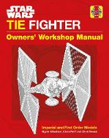 Star Wars TIE Fighter Manual: Imperial and First Order Models (Hardback)