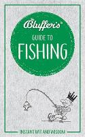 Bluffer's Guide to Fishing: Instant wit and wisdom (Paperback)