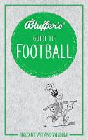 Bluffer's Guide to Football: Instant wit and wisdom (Paperback)