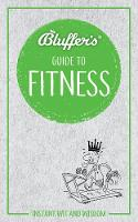 Bluffer's Guide to Fitness: Instant wit and wisdom (Paperback)