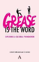'Grease Is the Word': Exploring a Cultural Phenomenon (Hardback)