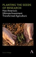 Planting the Seeds of Research: How America's Ultimate Investment Transformed Agriculture (Paperback)