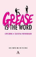 'Grease Is the Word': Exploring a Cultural Phenomenon (Paperback)