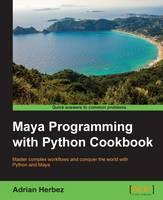Maya Programming with Python Cookbook (Paperback)