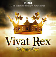Vivat Rex: Volume One (Dramatisation): Landmark drama from the BBC Radio Archive (CD-Audio)