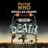 Doctor Who: City of Death: A 4th Doctor novelisation (CD-Audio)