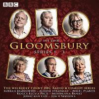 Gloomsbury: Series 1-3: 18 episodes of the BBC Radio 4 sitcom (CD-Audio)