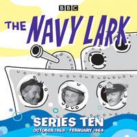 The Navy Lark: Collected Series 10: 18 Episodes of the classic BBC Radio 4 sitcom (CD-Audio)