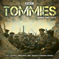 Tommies Part 2, 1915: Five episodes of the powerful BBC Radio 4 drama (CD-Audio)