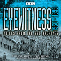 Eyewitness: 1950-1999: Voices from the BBC Archives (CD-Audio)