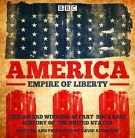 America: Empire of Liberty: The Complete BBC Radio 4 Series (CD-Audio)