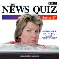 The News Quiz: Series 87: 7 episodes of the BBC Radio 4 comedy quiz (CD-Audio)