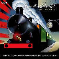Agatha Christie: The Lost Plays: Three BBC radio full-cast dramas: Butter in a Lordly Dish, Murder in the Mews & Personal Call (CD-Audio)