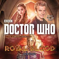Doctor Who: Royal Blood: A 12th Doctor novel (CD-Audio)