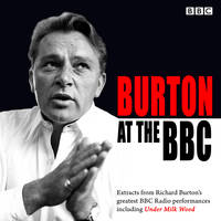 Burton at the BBC: Classic Excerpts from the BBC Archive (CD-Audio)