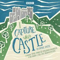 I Capture the Castle: A BBC Radio 4 full-cast dramatisation (CD-Audio)
