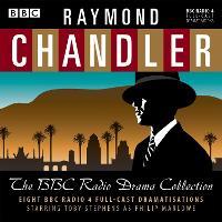 Raymond Chandler: The BBC Radio Drama Collection: 8 BBC Radio 4 full-cast dramatisations (CD-Audio)