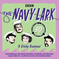 The Navy Lark: Volume 30 - A Sticky Business: Classic BBC Radio Comedy (CD-Audio)