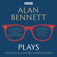 Alan Bennett: Plays: BBC Radio dramatisations (CD-Audio)