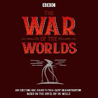 The War of the Worlds: BBC Radio 4 full-cast dramatisation (CD-Audio)