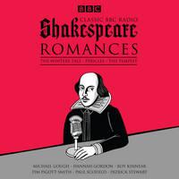 Classic BBC Radio Shakespeare: Romances: The Winter's Tale; Pericles; The Tempest (CD-Audio)