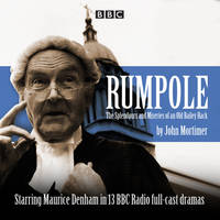 Rumpole: The Splendours and Miseries of an Old Bailey Hack (CD-Audio)