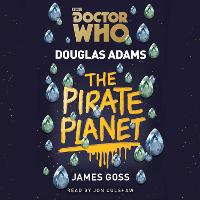 Doctor Who: The Pirate Planet: 4th Doctor Novelisation (CD-Audio)