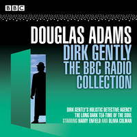 Dirk Gently: The BBC Radio Collection: Two BBC Radio full-cast dramas (CD-Audio)