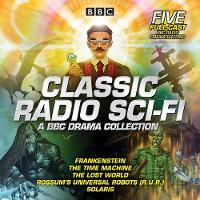 Classic Radio Sci-Fi: BBC Drama Collection: Five BBC radio full-cast dramatisations (CD-Audio)