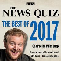 The News Quiz: The Best of 2017: The topical BBC Radio 4 comedy panel show (CD-Audio)