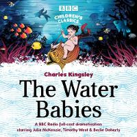 The Water Babies - BBC Children's Classics (CD-Audio)