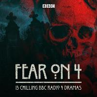 Fear on 4: 13 chilling BBC Radio 4 dramas (CD-Audio)