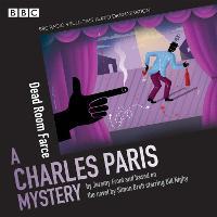Charles Paris: Dead Room Farce: A BBC Radio 4 full-cast dramatisation (CD-Audio)