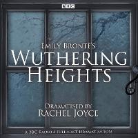 Wuthering Heights: A full-cast BBC radio dramatisation (CD-Audio)