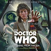 Doctor Who: The Thing from the Sea: 4th Doctor Audio Original (CD-Audio)