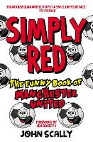 Simply Red: The Funny Book of Manchester United (Paperback)