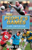 The People's Games: A GAA Compendium (Hardback)