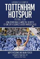 A People's History of Tottenham Hotspur Football Club (Hardback)