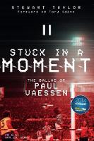 Stuck in a Moment: The Ballad of Paul Vaessen (Paperback)