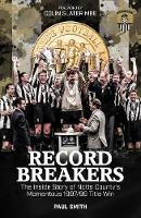 Record Breakers: The Inside Story of Notts County's Momentous 1997/98 Title Win (Hardback)