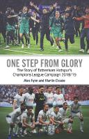 One Step from Glory: Tottenham's 2018/19 Champions League (Paperback)