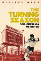 Turning Season, the: Ddr-Oberliga Revisited (Paperback)